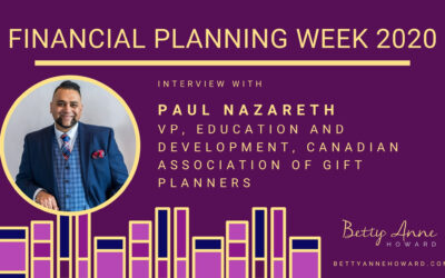 Financial Planning Week – Interview with Paul Nazareth, VP Education and Development, Canadian Association of Gift Planners